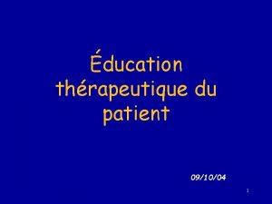 ducation thrapeutique du patient 091004 1 Lducation thrapeutique