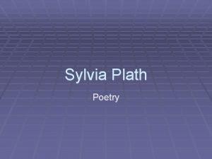 Sylvia Plath Poetry Her Life Sylvia was born
