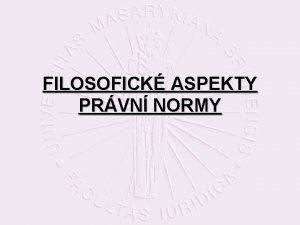 FILOSOFICK ASPEKTY PRVN NORMY lenn teorie norem Georg