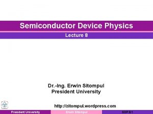 Semiconductor Device Physics Lecture 8 Dr Ing Erwin