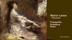 Mario Lanza Passione Tranquillo Cremona Pintor Jagadir Automtico