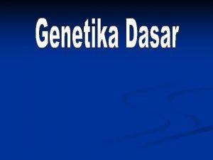 Apa Genetika Genetika Ilmu Keturunan berasal dari kata