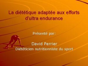 La dittique adapte aux efforts dultra endurance Prsent