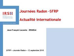Journes Radon SFRP Actualit internationale JeanFranois Lecomte IRSNDAI