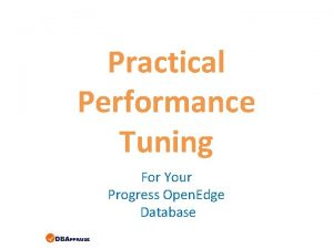 Practical Performance Tuning For Your Progress Open Edge