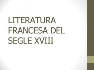 LITERATURA FRANCESA DEL SEGLE XVIII CONTEXT SOCIOHISTRIC Antic