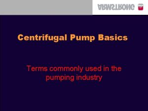 Centrifugal Pump Basics Terms commonly used in the