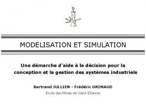 MODELISATION ET SIMULATION Une dmarche daide la dcision