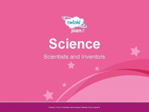 Science Scientists and Inventors Year One Science Year