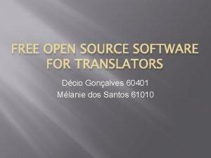 FREE OPEN SOURCE SOFTWARE FOR TRANSLATORS Dcio Gonalves