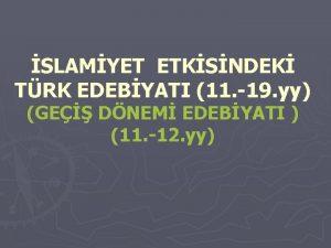 SLAMYET ETKSNDEK TRK EDEBYATI 11 19 yy GE