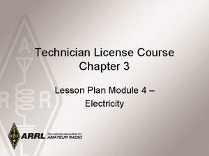 Technician License Course Chapter 3 Lesson Plan Module