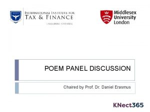 POEM PANEL DISCUSSION Chaired by Prof Dr Daniel