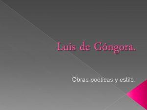 Luis de Gngora Obras poticas y estilo Biografa