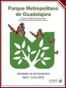 Parque Metropolitano de Guadalajara Organismo Pblico Descentralizado del