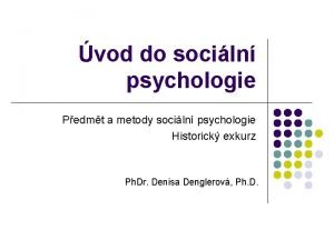 vod do sociln psychologie Pedmt a metody sociln