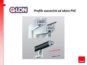 Profile uszczelek od okien PVC Profile uszczelek opracowane