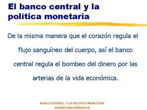 El banco central y la poltica monetaria De