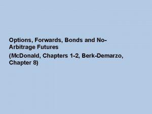 Options Forwards Bonds and No Arbitrage Futures Mc