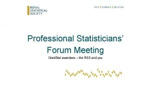 Professional Statisticians Forum Meeting Grad Stat awardees the