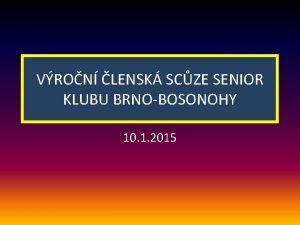 VRON LENSK SCZE SENIOR KLUBU BRNOBOSONOHY 10 1