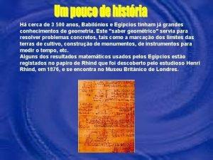 H cerca de 3 500 anos Babilnios e