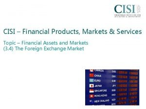 CISI Financial Products Markets Services Topic Financial Assets