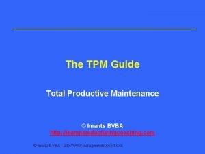 The TPM Guide Total Productive Maintenance Imants BVBA