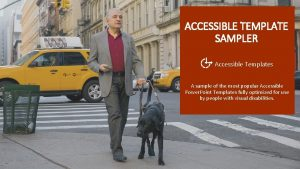 ACCESSIBLE TEMPLATE SAMPLER Accessible Templates A sample of