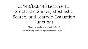 CS 440ECE 448 Lecture 11 Stochastic Games Stochastic
