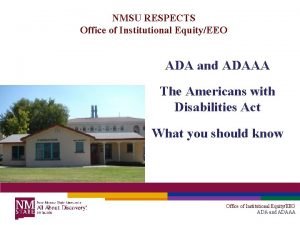 NMSU RESPECTS Office of Institutional EquityEEO ADA and