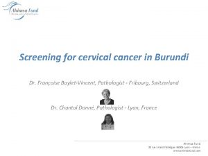 Screening for cervical cancer in Burundi Dr Franoise