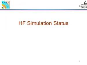 HF Simulation Status 1 Simulation Plans l Goal
