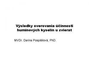 Vsledky overovania innosti humnovch kyseln u zvierat MVDr