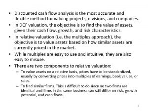 Discounted cash flow analysis is the most accurate