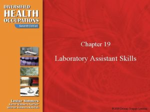 Chapter 19 Laboratory Assistant Skills 2009 Delmar Cengage