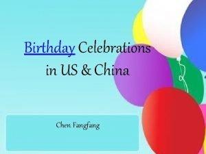 Birthday Celebrations in US China Chen Fangfang Birthday