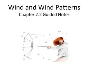 Wind and Wind Patterns Chapter 2 2 Guided