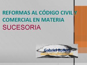 REFORMAS AL CDIGO CIVIL Y COMERCIAL EN MATERIA