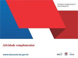 Atividade complementar 01 Apresentao 01 Atividade complementar Professoras