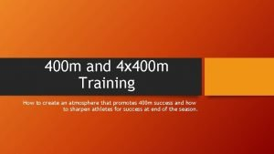 400 m and 4 x 400 m Training