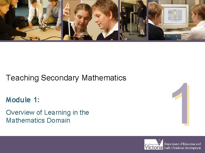 Teaching Secondary Mathematics Module 1 Overview of Learning