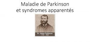 Maladie de Parkinson et syndromes apparents Maladie dgnrative