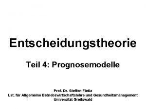 Entscheidungstheorie Teil 4 Prognosemodelle Prof Dr Steffen Flea