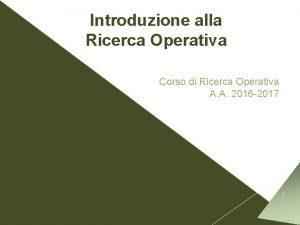 Introduzione alla Ricerca Operativa Corso di Ricerca Operativa