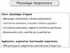 Physiologie Respiratoire Cours physiologie dorgane Mcanique ventilatoire volumes