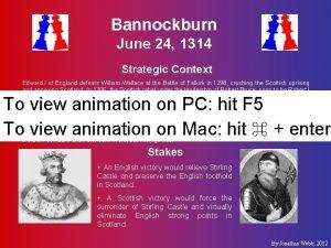 Bannockburn June 24 1314 Strategic Context Edward I