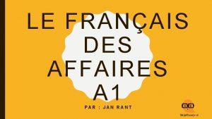 LE FRANAIS DES AFFAIRES A 1 PAR JAN