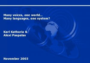 Many voices one world Many languages one system