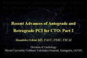 Recent Advances of Antegrade and Retrograde PCI for